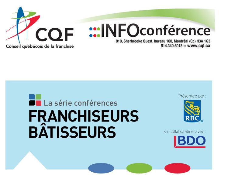 La série Conférences franchiseurs bâtisseurs organisée par le Conseil Québecois de la franchise